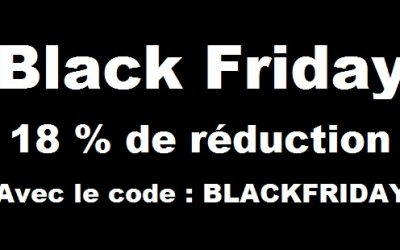 Black Friday 2016 : 18% de réduction sur tout le site